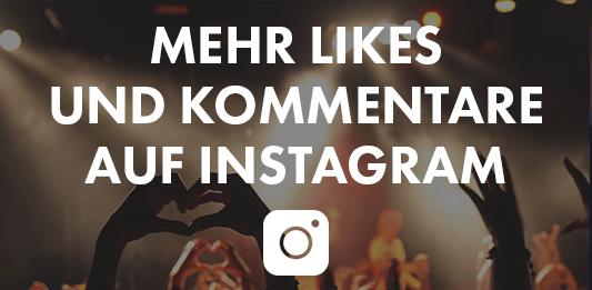 Mehr Likes und Kommentare auf Instagram