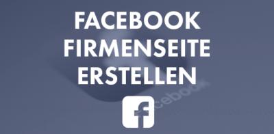 Facebook Firmenseite erstellen