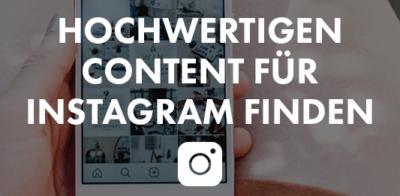 Hochwertigen content für instagram finden