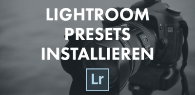 adobe lightroom presets installieren