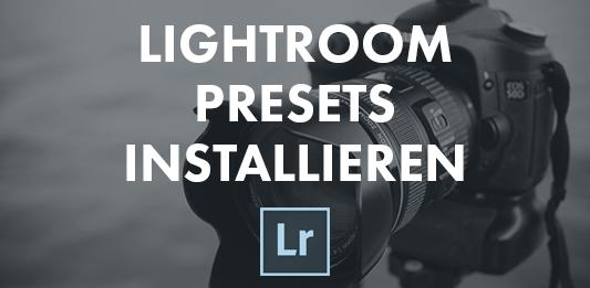 adobe lightroom presets installieren