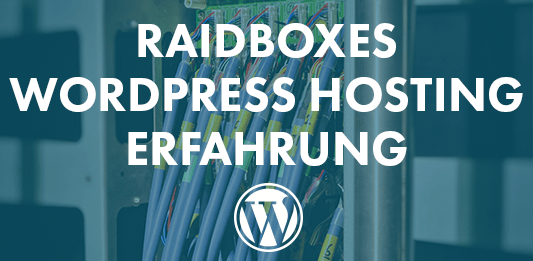 Raidboxes Wordpress Hosting Erfahrung